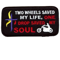 2 Wheels saved my Life 1 Drop saved Soul patch