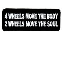 4 wheels moves body - 2 wheels moves soul patch
