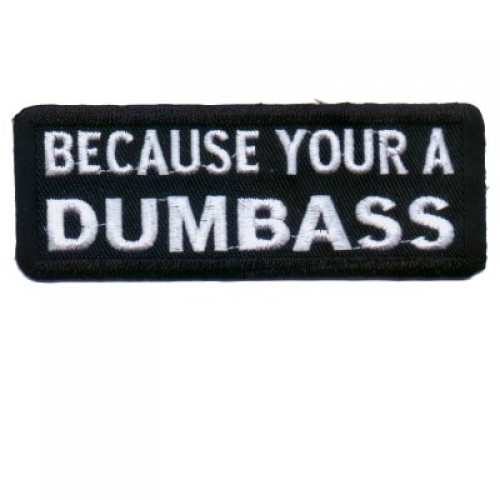 your a dumb ass