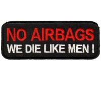 NO AIRBAGS WE DIE LIKE MEN