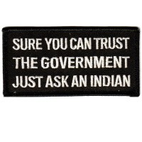Sure You Can Trust the Government Just ask an Indian