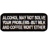 ALCOHOL MAY NOT SOLVE PROBLEMS
