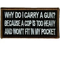 I Carry A Gun Because A Cop Is To Heavy