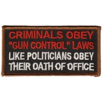 Criminals Obey Gun Control Laws-Like Politicians Obey their Oath of Office