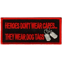 Heroes Don't Wear Capes... They Wear Dog Tags