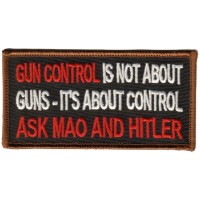 Gun Control is not about guns - it's about control Ask Mao and Hitler