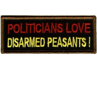 Politicians Love Disarmed Peasants!