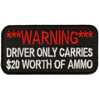 WARNING DRIVER ONLY CARRIES $20 IN AMMO